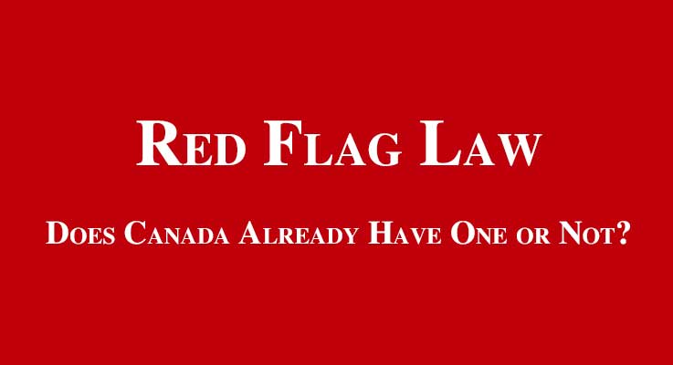 Red Flag Law - Does Canada Already Have One or Not