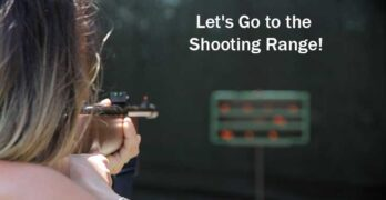 Let's Go to the Shooting Range!