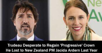 Trudeau Desperate to Regain Progressive Crown he Lost to Jascida Ardern Last Year