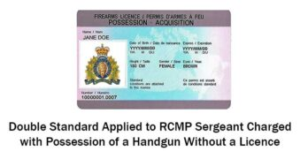 Double Standard Applied to RCMP Sergeant Charged with Possession of a Handgun Without a Licence